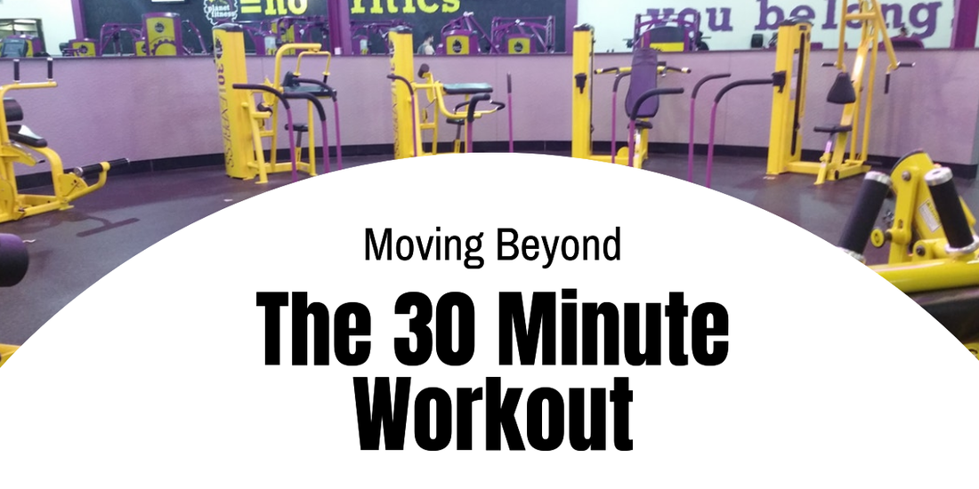 Graduating from the Planet Fitness 30 Minute Workout